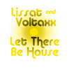 Lissat & Voltaxx - Let There Be House