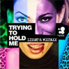 Lissat & Voltaxx - Trying to Hold Me